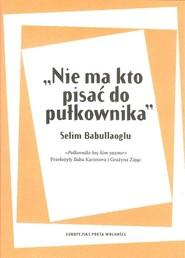 okładka Nie ma kto pisać do pułkownika, Książka | Babullaoglu Selim
