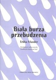 okładka Biała burza przebudzenia, Książka | Filander Erkka