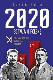 okładka Bitwa o Polskę 2020, Książka | Kuza Jakub