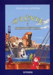 okładka Baśnie z grodu Neptuna, Książka | Gołaszewski Zenon