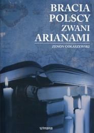 okładka Bracia polscy zwani arianami, Książka | Gołaszewski Zenon