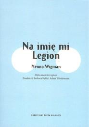okładka Na imię mi Legion, Książka | Wigman Menno