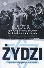okładka Żydzi Opowieści niepoprawne politycznie, Książka | Piotr Zychowicz