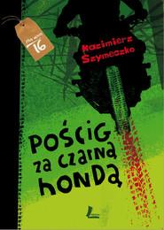 okładka Pościg za czarną hondą, Książka   Kazimierz Szymeczko