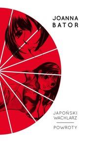 okładka Japoński wachlarz Powroty, Książka | Joanna Bator