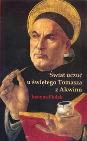 okładka Świat uczuć u świętego Tomasza z Akwinu, Książka | Fiołek Justyna