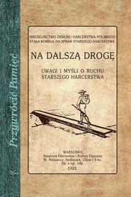 okładka Na dalszą drogę Uwagi i myśli o ruchu starszego harcerstwa, Książka  