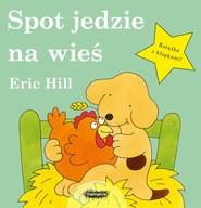 okładka Spot jedzie na wieś, Książka | Hill Eric