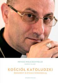 okładka Kościół katoludzki Rozmowy o życiu z Ewangelią, Książka | Wojciech Polak, Marek Zając