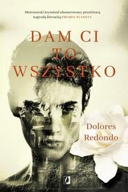 okładka Dam Ci to wszystko, Książka | Dolores Redondo