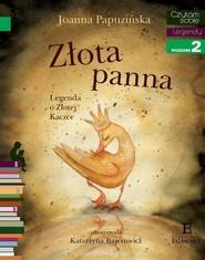 okładka Czytam sobie Złota panna Legenda o Złotej Kaczce poziom 2, Książka | Joanna Papuzińska