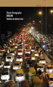 okładka Delhi Stolica ze złota i snu, Książka   Rana  Dasgupta