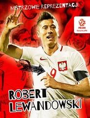 okładka PZPN Mistrzowie reprezentacji Robert Lewandowski, Książka  