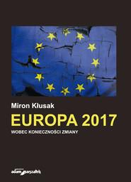 okładka Europa 2017 Wobec konieczności zmiany, Książka | Kłusak Miron