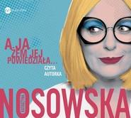okładka A ja żem jej powiedziała..., Książka | Katarzyna Nosowska