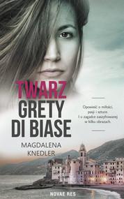 okładka Twarz Grety di Biase, Książka | Magdalena  Knedler