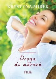 okładka Droga do marzeń, Książka   Krystyna Mirek