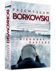 okładka Niedobry pasterz, Książka | Przemysław Borkowski