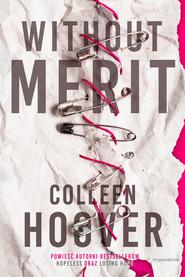 okładka Without Merit, Książka | Colleen Hoover