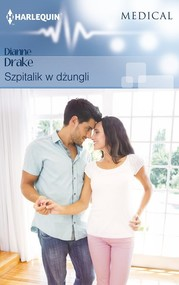 okładka Szpitalik w dżungli, Książka   Dianne Drake