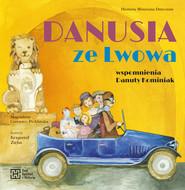 okładka Danusia ze Lwowa Wspomnienia Danuty Kominiak, Książka |