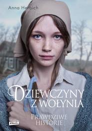 okładka Dziewczyny z Wołynia, Książka | Anna Herbich
