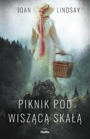 okładka Piknik pod Wiszącą Skałą, Książka | Lindsay Joan