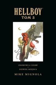 okładka Hellboy Tom 3 Zdobywca Czerw Dziwne miejsca, Książka | Mike Mignola