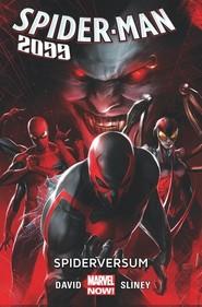 okładka Spider-Man 2099 Tom 2 Spiderversum, Książka   Peter David, Will Sliney