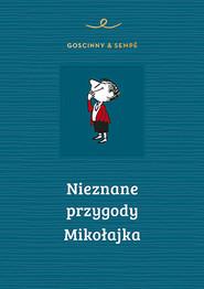 okładka Nieznane przygody Mikołajka, Książka | René Goscinny, Jean-Jacques Sempé