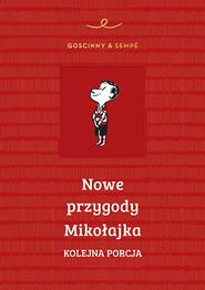 okładka Nowe przygody Mikołajka. Kolejna porcja , Książka | René Goscinny, Jean-Jacques Sempé