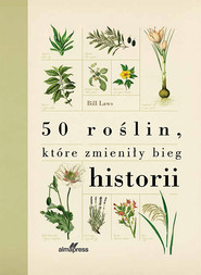 okładka 50 roślin które zmieniły bieg historii, Książka | Laws Bill