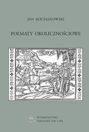 okładka Jan Kochanowski Poematy okolicznościowe, Książka | Jan Kochanowski