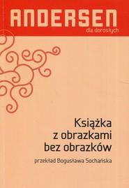 okładka Książka z obrazkami bez obrazków, Książka   Hans Christian Andersen