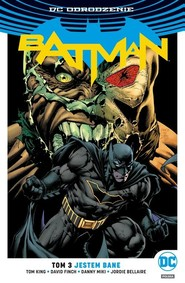 okładka Batman - Jestem Bane Tom 3, Książka | Tom King, David Finch, Danny Miki, Jordie Bellaire