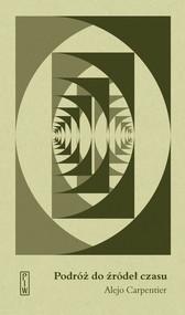 okładka Podróż do źródeł czasu, Książka   Carpentier Alejo