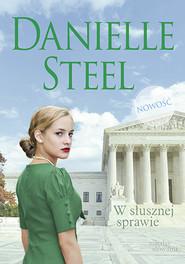 okładka W słusznej sprawie, Książka | Danielle Steel
