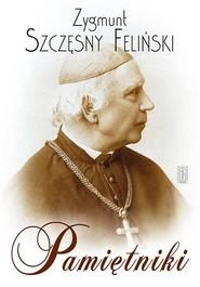 okładka Pamiętniki, Książka | Szczęsny Zygmunt Feliński