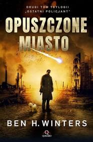okładka Ostatni policjant Tom 2 Opuszczone miasto, Książka | Ben H. Winters
