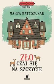 okładka Zło czai się na szczycie, Książka   Marta Matyszczak