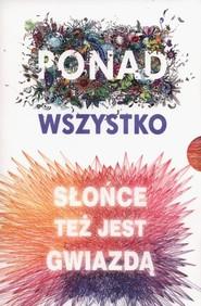 okładka Ponad wszystko / Słońce też jest gwiazdą, Książka | Nicola Yoon