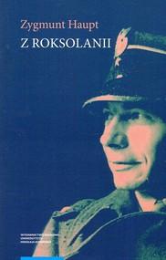 okładka Z Roksolanii Opowiadania, eseje, reportaże, publicystyka, warianty, fragmenty 1935-1975, Książka | Zygmunt Haupt