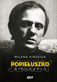 okładka Jerzy Popiełuszko. Biografia, Książka | Milena Kindziuk
