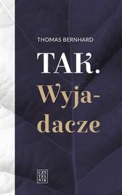 okładka Tak Wyjadacze, Książka   Thomas Bernhard