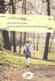 okładka Skrzydła dla dzieci Teatr poetycki Krystyny Miłobędzkiej, Książka   Żygowska Joanna