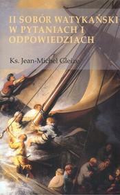 okładka II Sobór Watykański w pytaniach i odpowiedziach, Książka | Gleize Jean-Michael