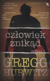 okładka Człowiek znikąd Orphan X, Książka | Gregg Hurwitz