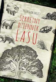 okładka Sekretny dziennik lasu, Książka | Przemysław Barszcz