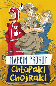 okładka Chłopaki chojraki, Książka   Marcin Prokop