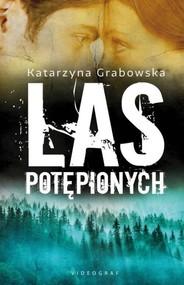okładka Las Potępionych, Książka | Katarzyna Grabowska